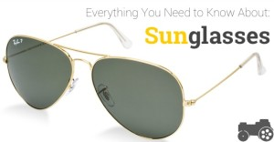 Everything You Need to Know About Sunglasses