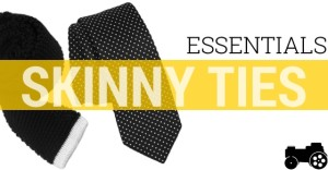 Essentials: Skinny Ties for All Guys