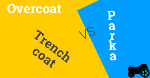 Overcoat vs Trench coat vs Parka